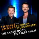 Cover: Thomas Anders feat. Florian Silbereisen - Sie sagte doch sie liebt mich