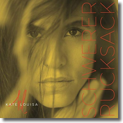 Cover: Kate Louisa - Schwerer Rucksack