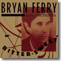 Cover:  Bryan Ferry & Orchestra - Bitter Sweet