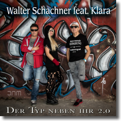 Cover: Walter Schachner feat. Klara - Der Typ neben ihr 2.0