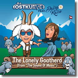 Cover: DJ Ostkurve feat. Daisy Raise - The Lonely Goatherd (From Sound of Music)