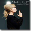 Cover: Maite Kelly - Heute Nacht für immer