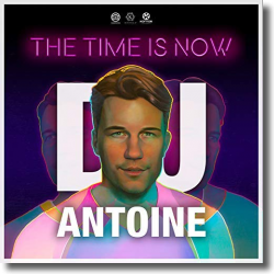 Cover: DJ Antoine - The Time Is Now