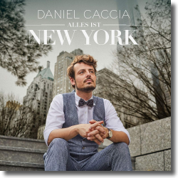 Cover: Daniel Caccia - Alles ist New York
