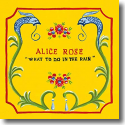 Cover:  Alice Rose - What To Do In The Rain