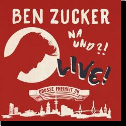 Cover: Ben Zucker - Na und?! Live!