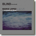 Cover:  Mario Lopez vs. Insane & Stone - Blind (Reworked)