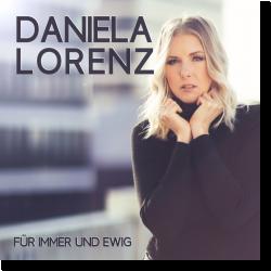 Cover: Daniela Lorenz - Für immer und ewig