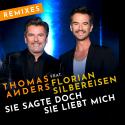 Cover: Thomas Anders feat. Florian Silbereisen - Sie sagte doch sie liebt mich (Remixe)