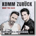 Cover: Michael Morgan feat. Benjamin Boyce - Komm Zurück (Want You Back)