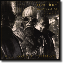 Cover: All Good Things - Machines (Deluxe Edition)