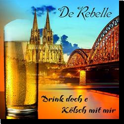 Cover: De Rebelle - Drink doch e Kölsch mit mir