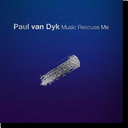 Cover: Paul van Dyk - Music Rescues Me