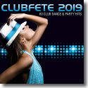 Cover:  Clubfete 2019 (63 Club Dance & Party Hits) - Various Artists