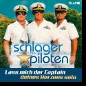 Cover:  Die Schlagerpiloten - Lass mich der Captain deines Herzens sein