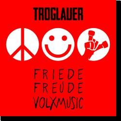 Cover: Troglauer - Friede, Freude, Volksmusik