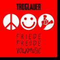 Cover:  Troglauer Buam - Friede, Freude, Volksmusik