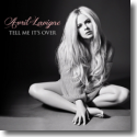 Cover: Avril Lavigne - Tell Me It's Over