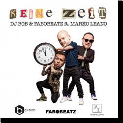 Cover: DJ Bob & Fabobeatz feat. Marko Leano - Keine Zeit