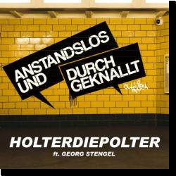 Cover: Anstandslos & Durchgeknallt feat. Georg Stengel - Holterdiepolter