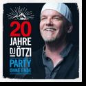 Cover: DJ Ötzi - 20 Jahre DJ Ötzi - Party ohne Ende