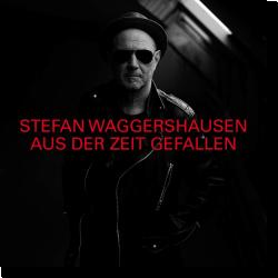 Cover: Stefan Waggershausen - Aus der Zeit gefallen