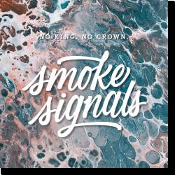 Cover: No King. No Crown. - Smoke Signals