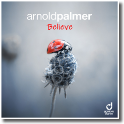 Cover: Arnold Palmer - Believe