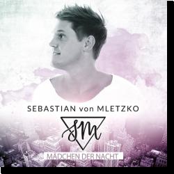 Cover: Sebastian von Mletzko - Mädchen der Nacht