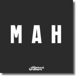 Cover: The Chemical Brothers - MAH