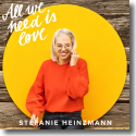 Cover:  Stefanie Heinzmann - All We Need Is Love