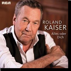 Cover: Roland Kaiser - Alles oder dich