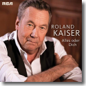 Cover:  Roland Kaiser - Alles oder Dich