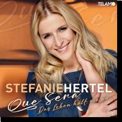 Cover: Stefanie Hertel - Que sera (das Leben hält nie an)