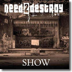 Cover: Need2Destroy - Show