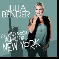 Cover: Julia Bender - Ich war noch niemals in New York