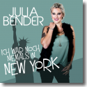 Cover:  Julia Bender - Ich war noch niemals in New York
