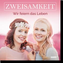 Cover: Zweisamkeit - Wir feiern das Leben