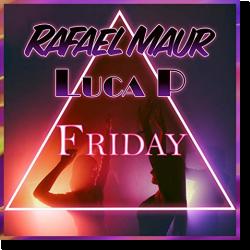 Cover: Rafael Maur & Luca P - Friday