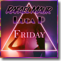 Cover:  Rafael Maur & Luca P - Friday