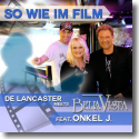 Cover: De Lancaster meets Bella Vista feat. Onkel J. - So wie im Film