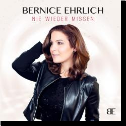 Cover: Bernice Ehrlich - Nie wieder missen