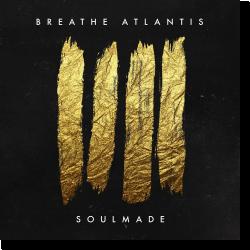 Cover: Breathe Atlantis - Soulmade