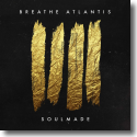 Cover:  Breathe Atlantis - Soulmade