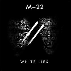 Cover: M-22 - White Lies