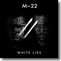 Cover:  M-22 - White Lies