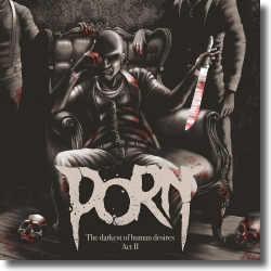Cover: PORN - The Darkest Of Human Desires - Act 3