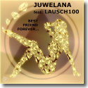 Cover:  Juwelana feat. Lausch100 - Best Friend Forever
