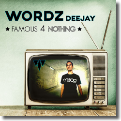 Cover: Wordz Deejay - Famous 4 Nothing