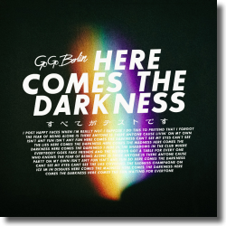 Cover: Go Go Berlin - Here Comes The Darkness